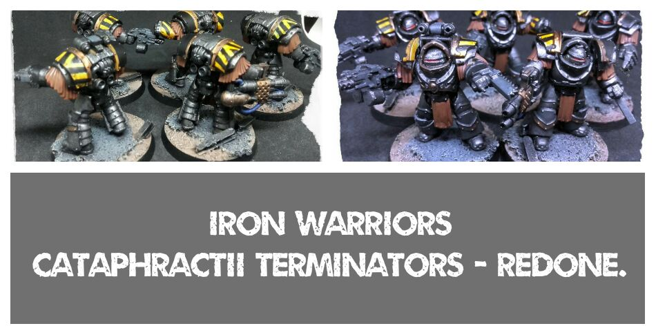 Iron Warriors - Cataphractii Terminators: redone